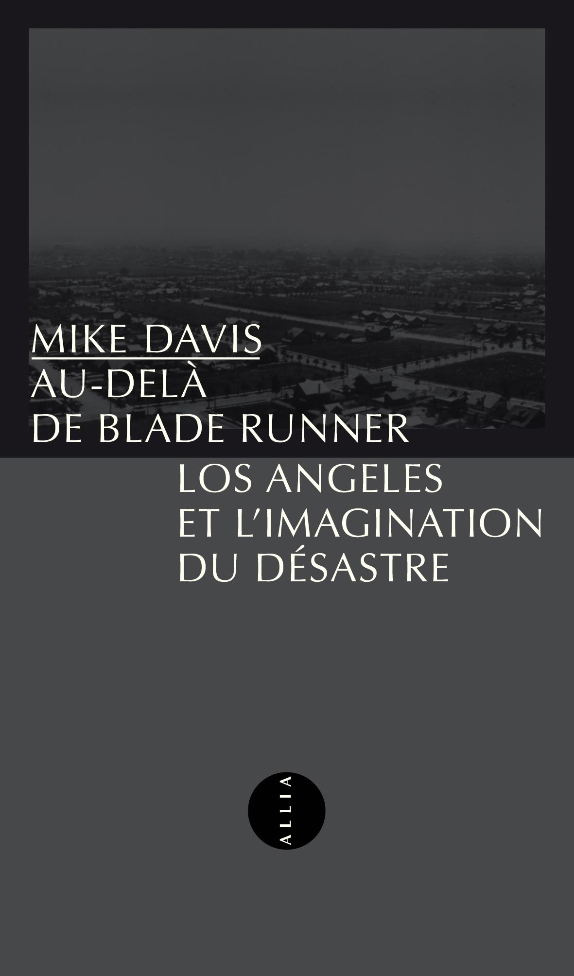 Au-delà de Blade Runner : Los Angeles<br>et l'imagination du désastre